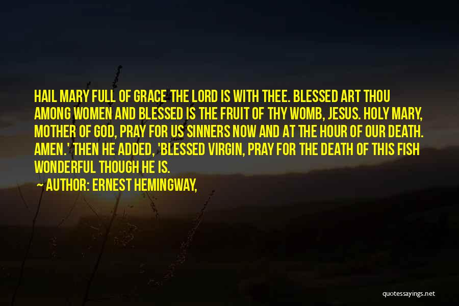 Mother Mary Quotes By Ernest Hemingway,