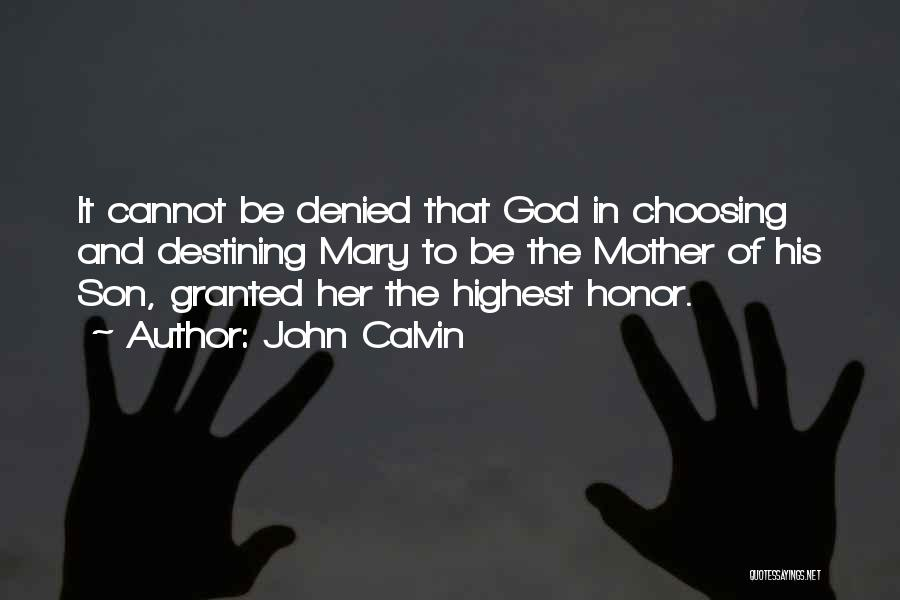Mother Mary Quotes By John Calvin