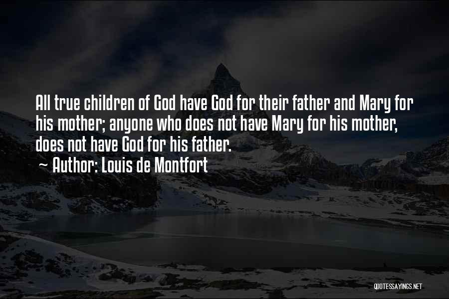 Mother Mary Quotes By Louis De Montfort