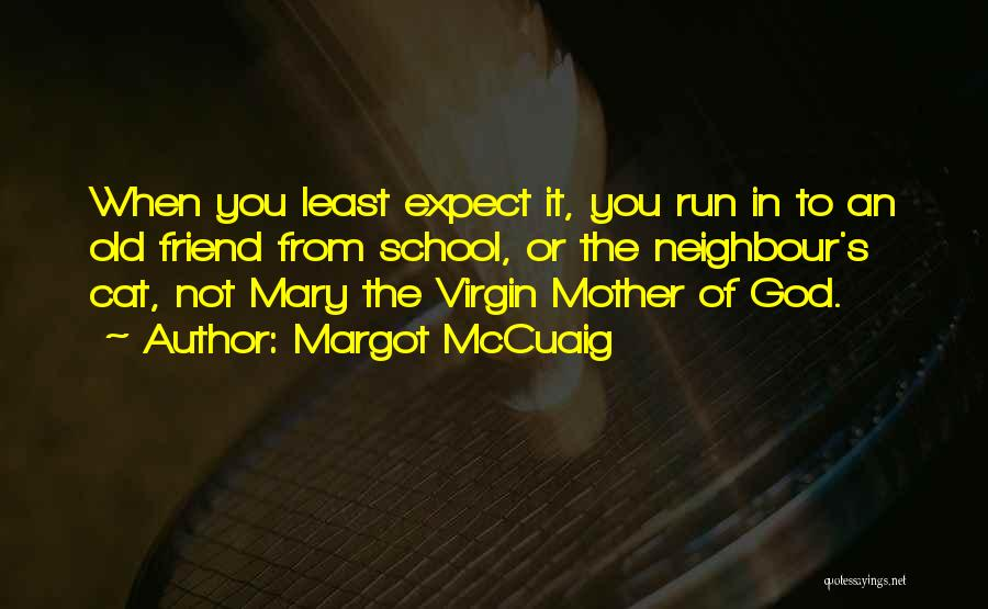 Mother Mary Quotes By Margot McCuaig