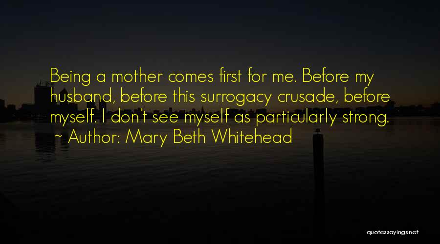 Mother Mary Quotes By Mary Beth Whitehead