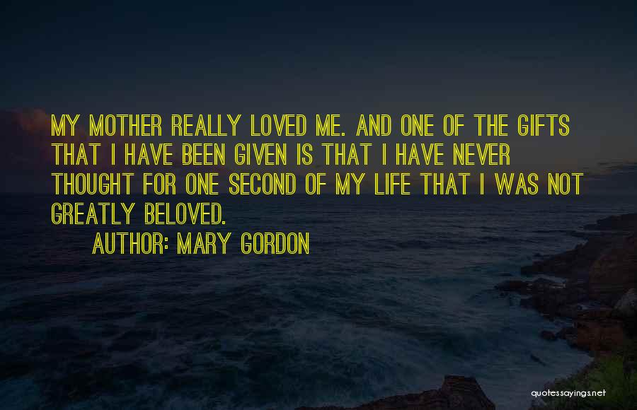 Mother Mary Quotes By Mary Gordon
