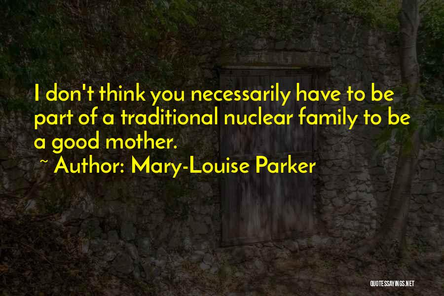 Mother Mary Quotes By Mary-Louise Parker