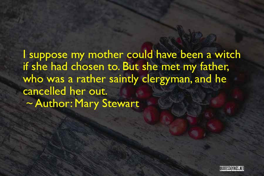Mother Mary Quotes By Mary Stewart