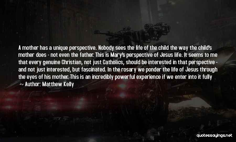 Mother Mary Quotes By Matthew Kelly