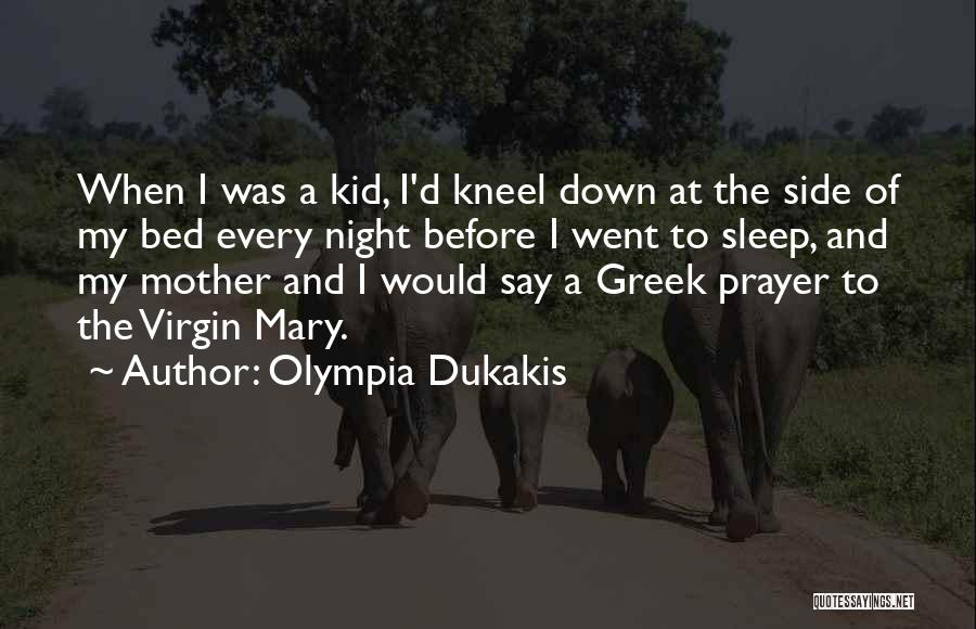 Mother Mary Quotes By Olympia Dukakis