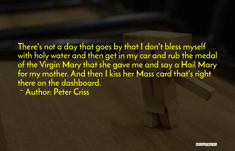 Mother Mary Quotes By Peter Criss
