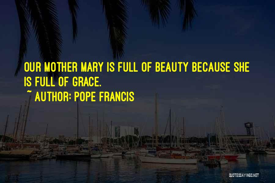 Mother Mary Quotes By Pope Francis