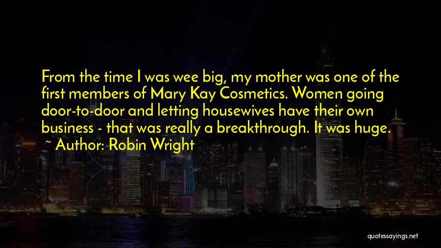 Mother Mary Quotes By Robin Wright