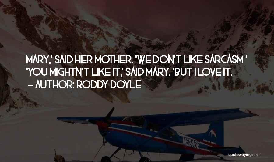 Mother Mary Quotes By Roddy Doyle