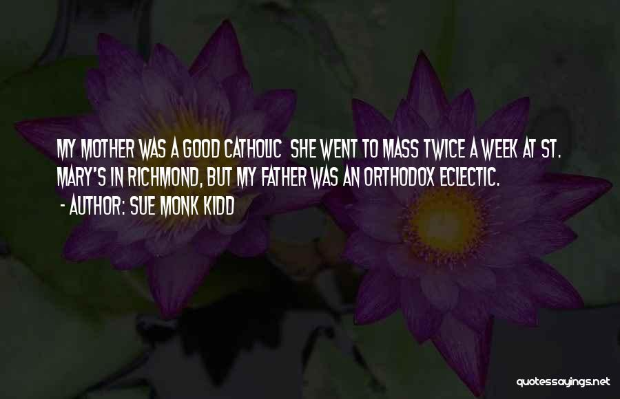 Mother Mary Quotes By Sue Monk Kidd