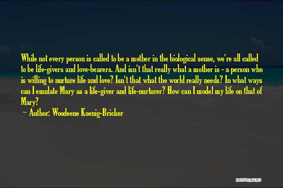 Mother Mary Quotes By Woodeene Koenig-Bricker