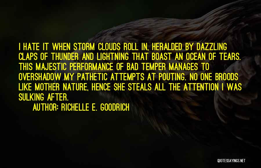 Mother Nature And Rain Quotes By Richelle E. Goodrich