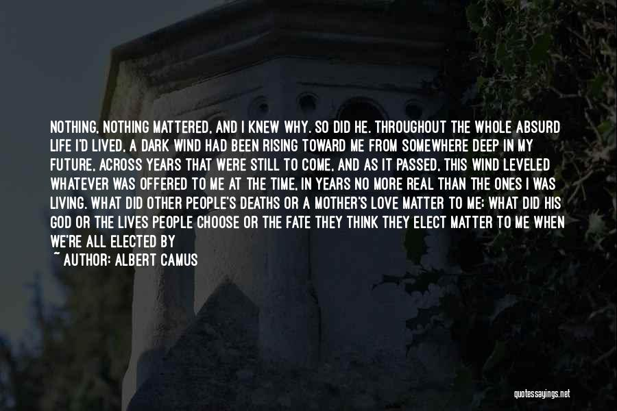 Mother Passed Quotes By Albert Camus