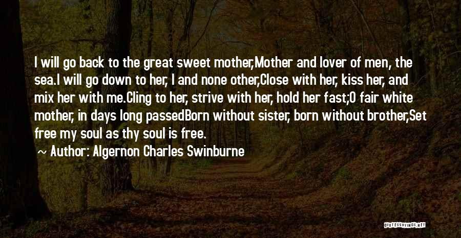 Mother Passed Quotes By Algernon Charles Swinburne