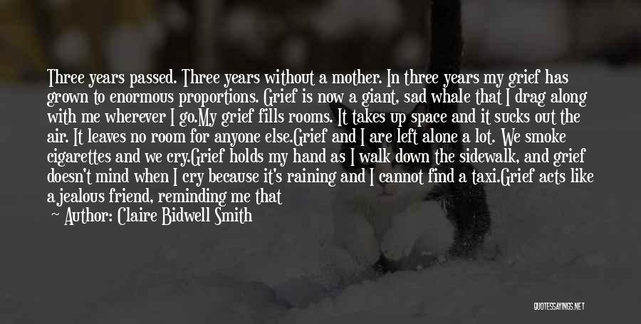 Mother Passed Quotes By Claire Bidwell Smith