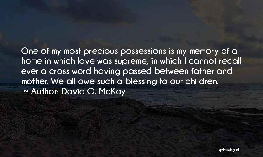 Mother Passed Quotes By David O. McKay