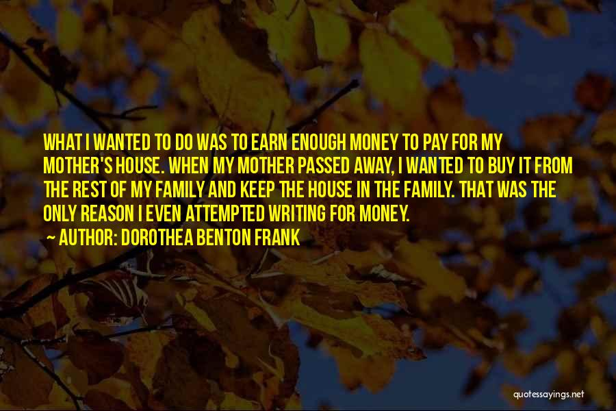 Mother Passed Quotes By Dorothea Benton Frank