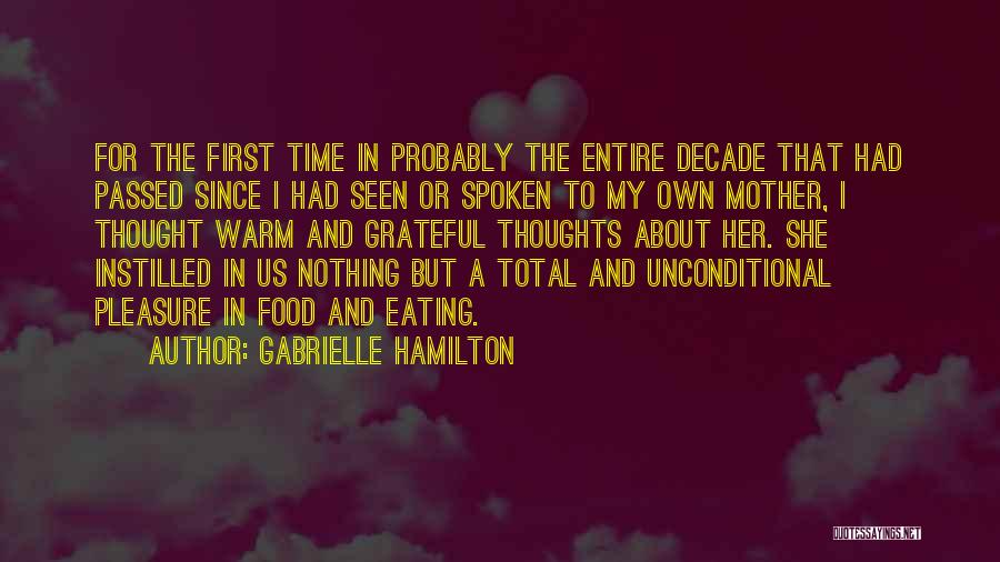 Mother Passed Quotes By Gabrielle Hamilton