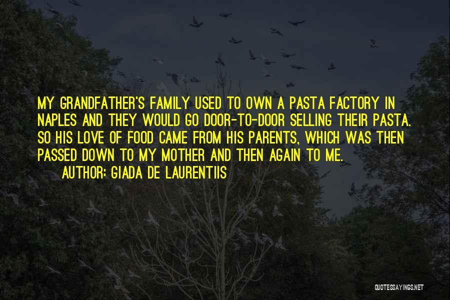 Mother Passed Quotes By Giada De Laurentiis