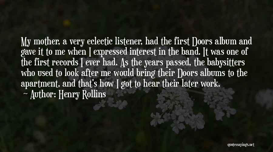 Mother Passed Quotes By Henry Rollins