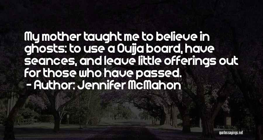 Mother Passed Quotes By Jennifer McMahon