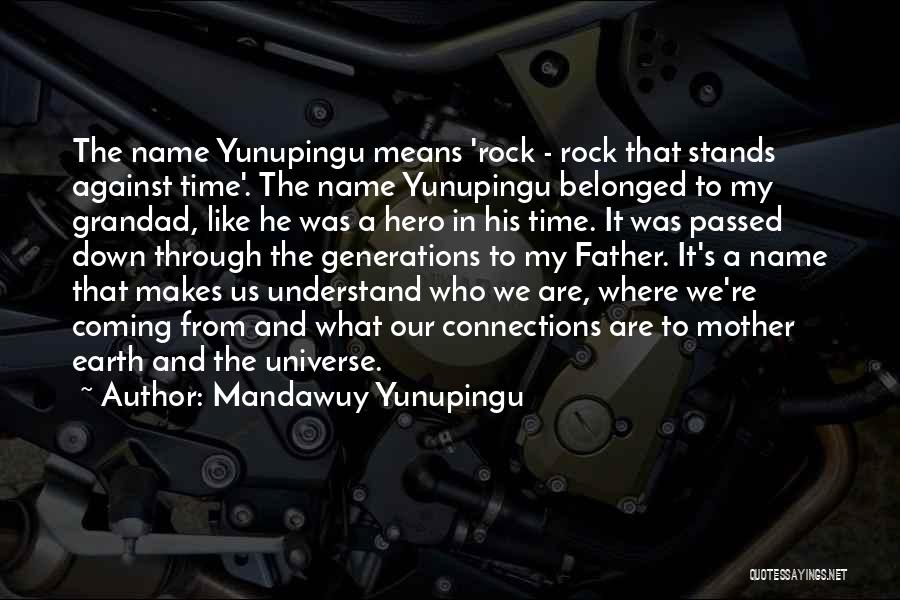 Mother Passed Quotes By Mandawuy Yunupingu