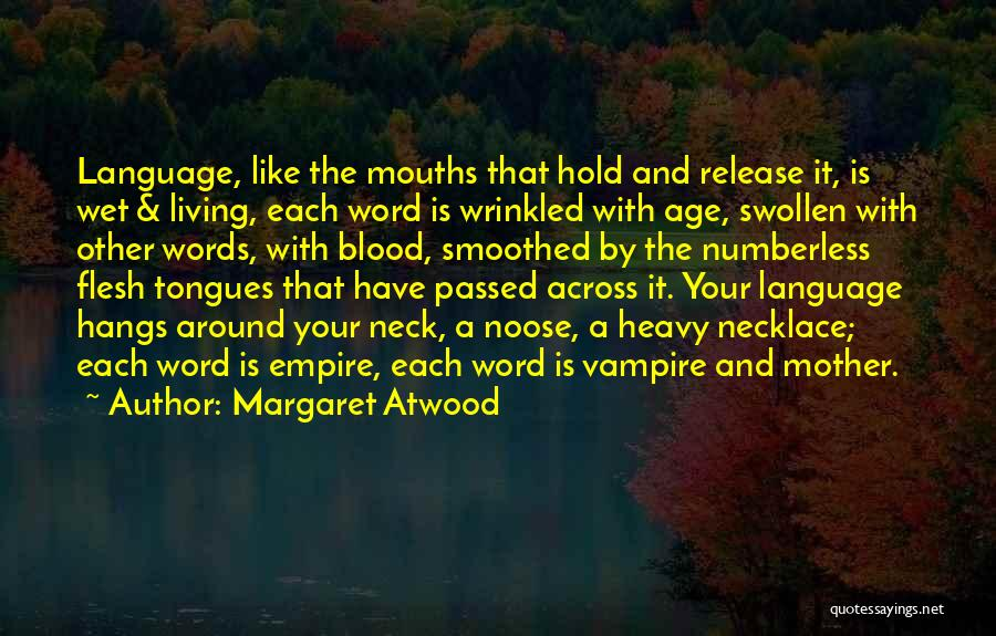 Mother Passed Quotes By Margaret Atwood