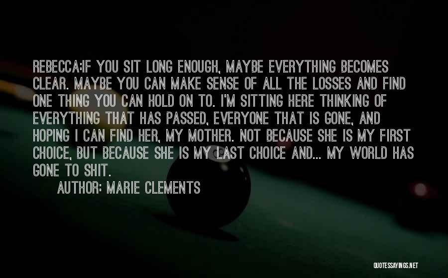 Mother Passed Quotes By Marie Clements