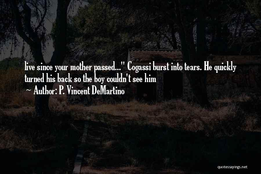Mother Passed Quotes By P. Vincent DeMartino