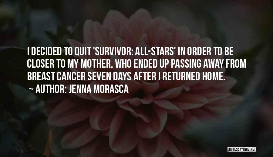 Mother Passing Away Quotes By Jenna Morasca