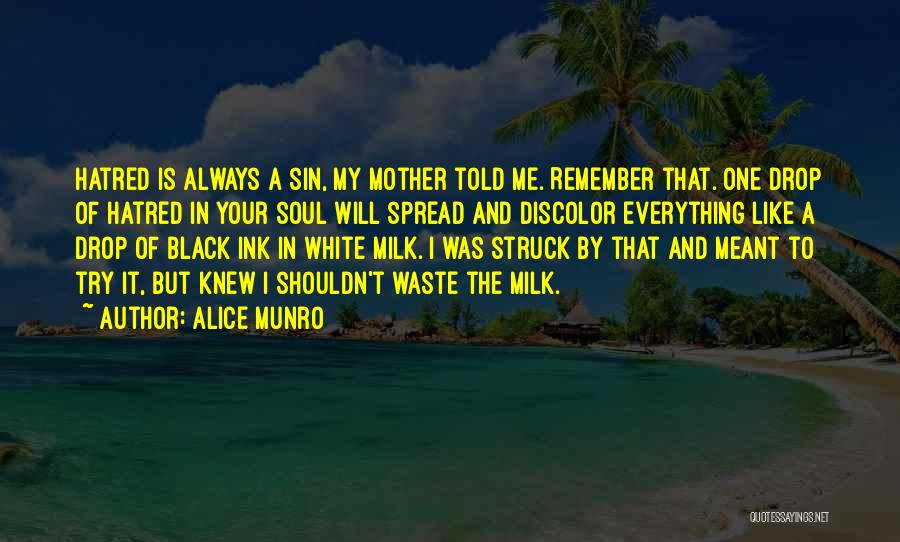 Mother Told Me Quotes By Alice Munro