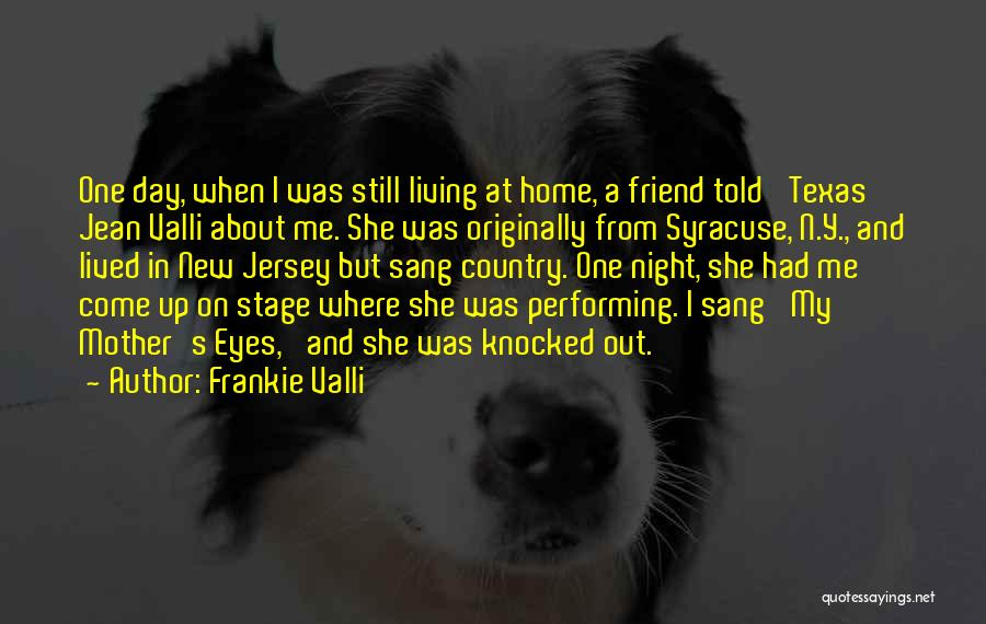 Mother Told Me Quotes By Frankie Valli