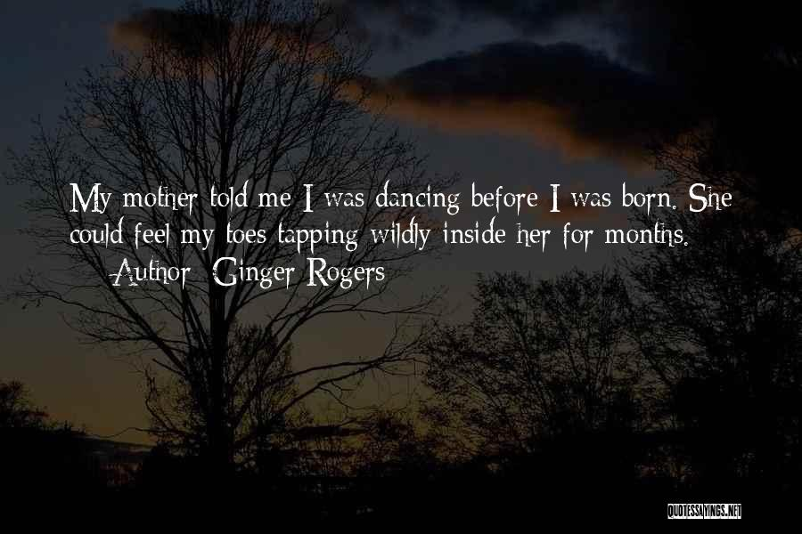Mother Told Me Quotes By Ginger Rogers