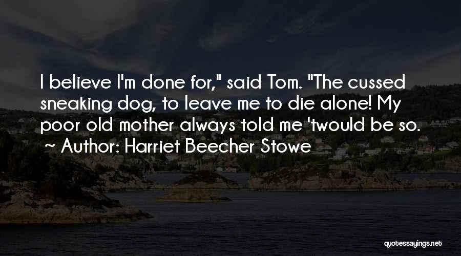 Mother Told Me Quotes By Harriet Beecher Stowe