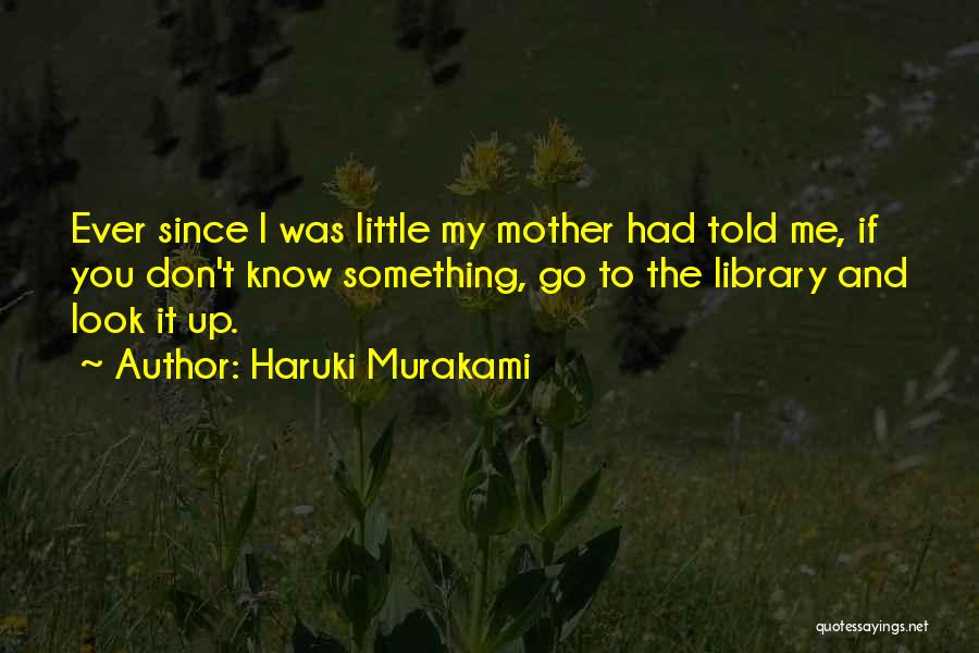 Mother Told Me Quotes By Haruki Murakami