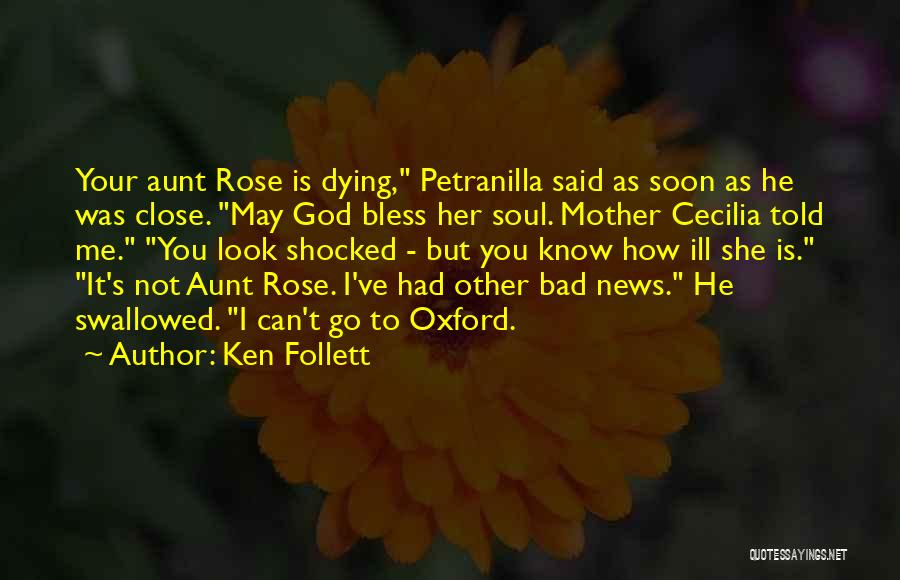 Mother Told Me Quotes By Ken Follett