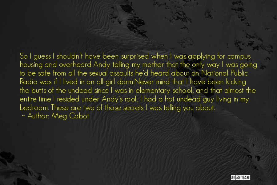 Mother Told Me Quotes By Meg Cabot