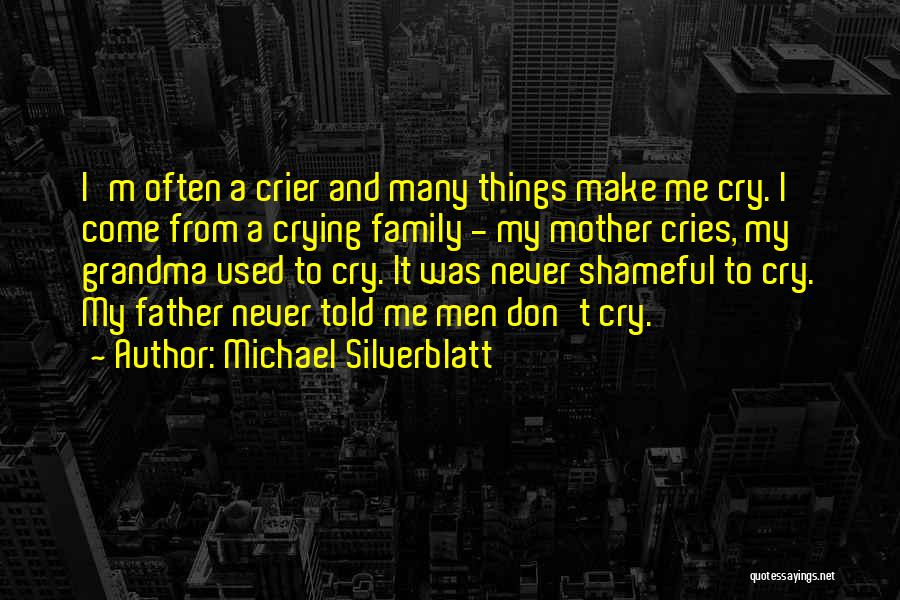 Mother Told Me Quotes By Michael Silverblatt