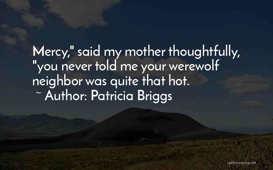 Mother Told Me Quotes By Patricia Briggs