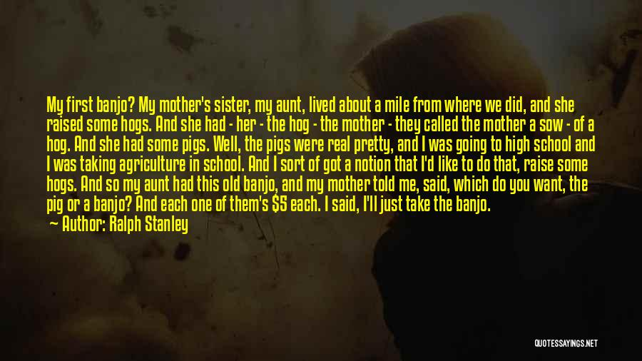 Mother Told Me Quotes By Ralph Stanley