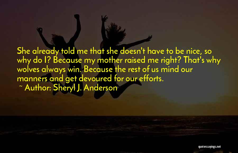Mother Told Me Quotes By Sheryl J. Anderson
