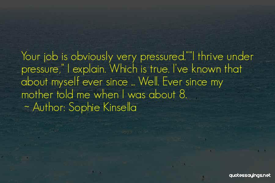 Mother Told Me Quotes By Sophie Kinsella