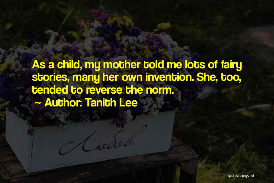 Mother Told Me Quotes By Tanith Lee