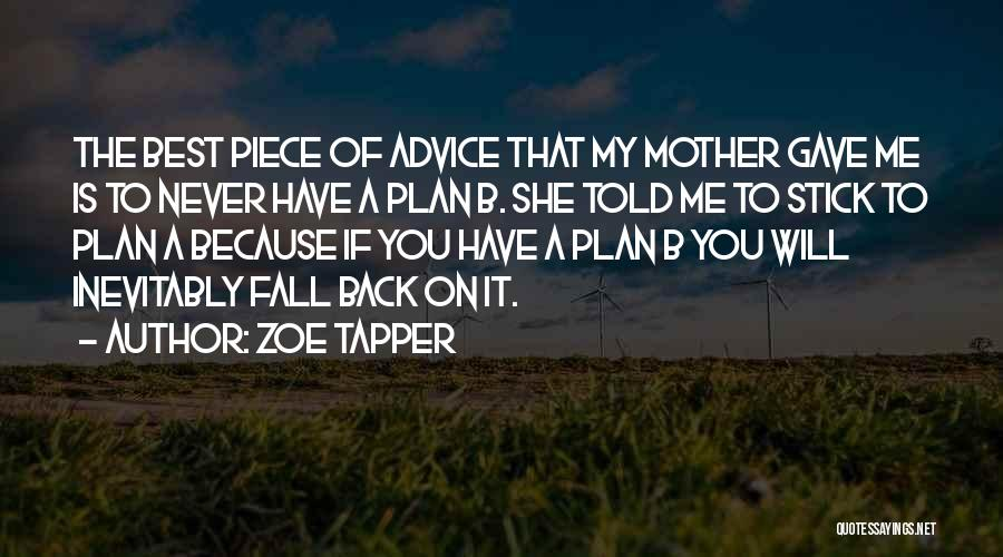 Mother Told Me Quotes By Zoe Tapper