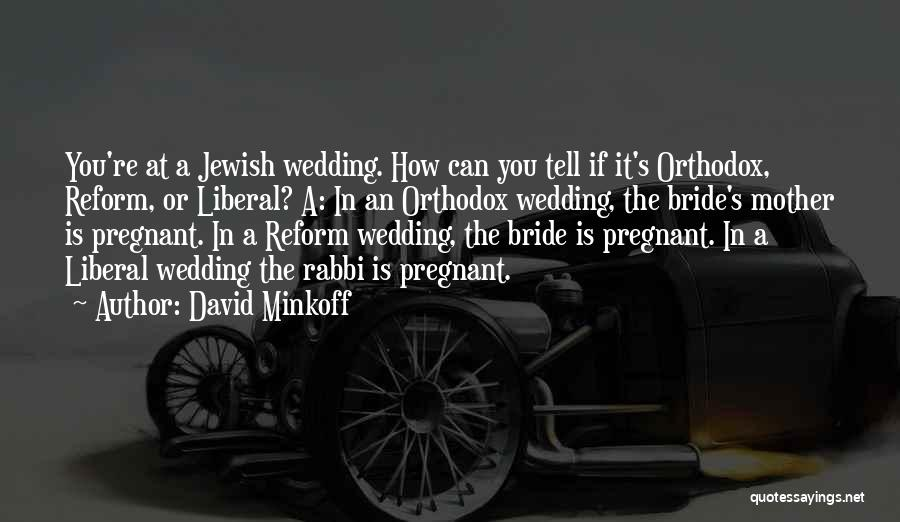Mother Wedding Quotes By David Minkoff