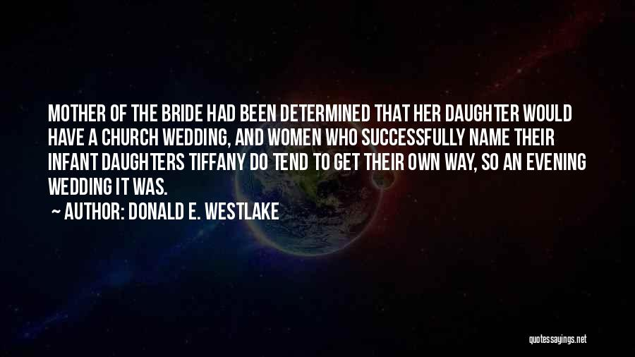 Mother Wedding Quotes By Donald E. Westlake