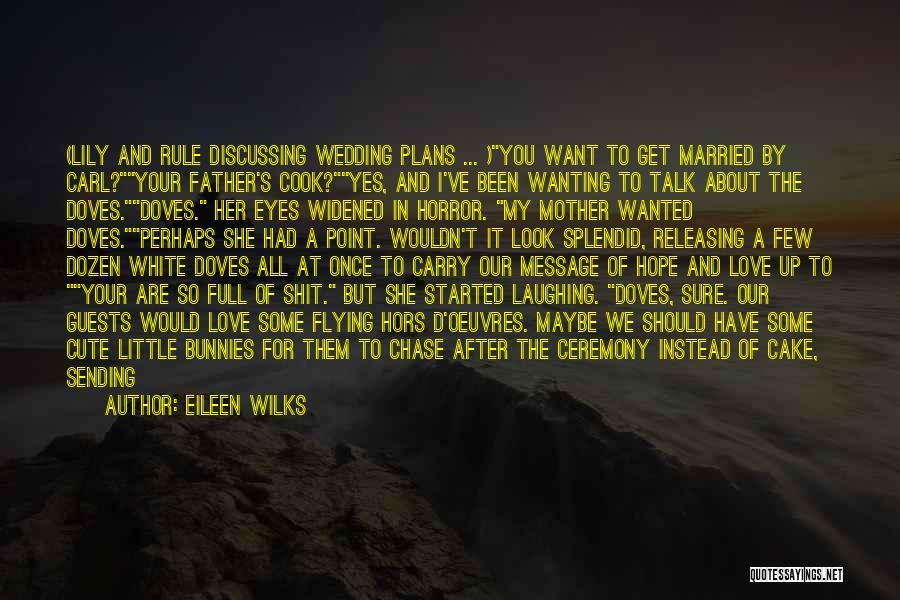 Mother Wedding Quotes By Eileen Wilks