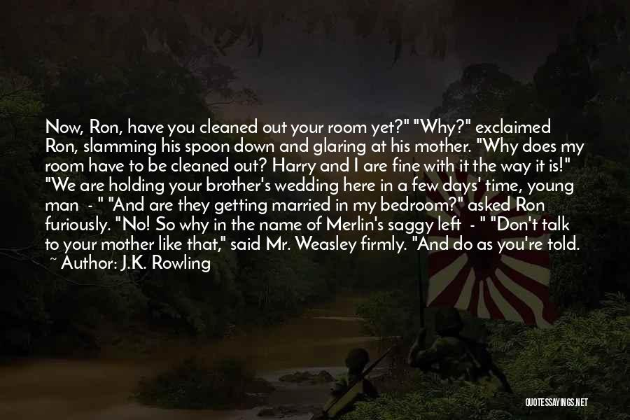 Mother Wedding Quotes By J.K. Rowling