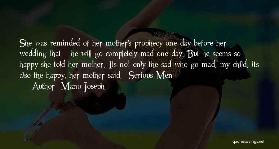 Mother Wedding Quotes By Manu Joseph